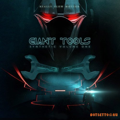 Really Slow Motion - Giant Tools - Synthetic Vol. 1